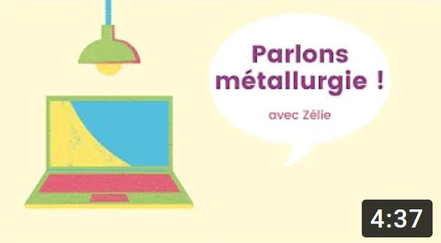Parlons métallurgie !